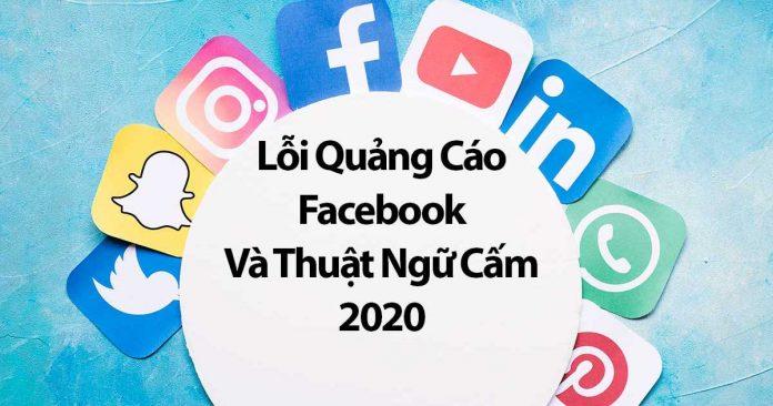 Lỗi Quảng Cáo Facebook Và Một Số Thuật Ngữ Cấm 2020