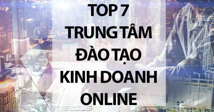 Top 07 Trung Tâm Đào Tạo Kinh Doanh Online Hiệu Quả