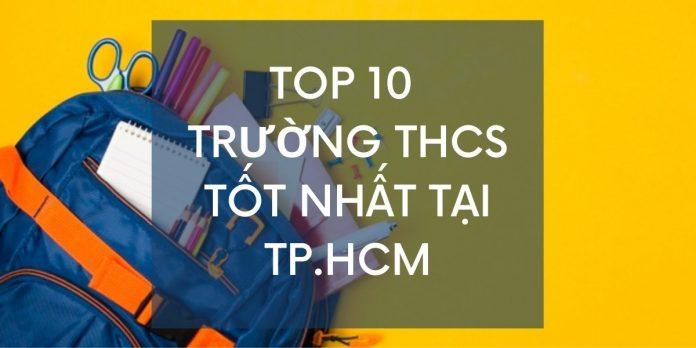 Tổng hợp 10 trường THCS tốt nhất hiện nay tại TP.HCM