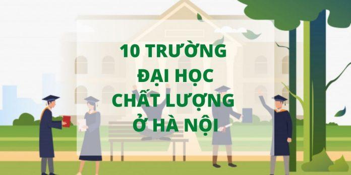 10 trường đại học chât lượng ở Hà Nội