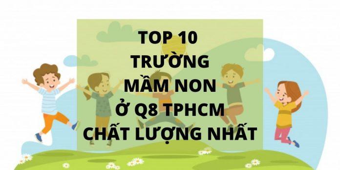 Top 10 trường mầm non ở quận 8 TPHCM chất lượng nhất