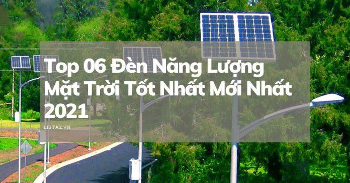 Top 06 Đèn Năng Lượng Mặt Trời Tốt Nhất Mới Nhất 2021