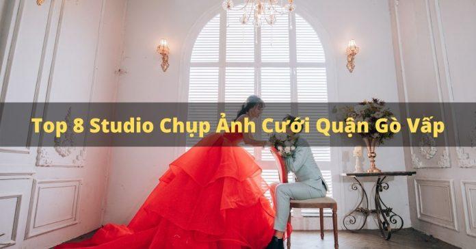 Top 8 studio chụp ảnh cưới quận gò vấp