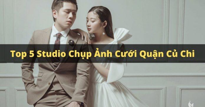 Top 5 studio chụp ảnh cưới quận củ chi