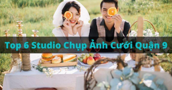 Top 6 studio chụp ảnh cưới quận 9