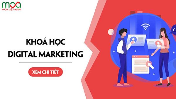 Khoá học Digital Marketing tại MOA Việt Nam