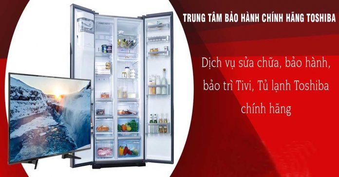 Top 06 trung tâm bảo hành tủ lạnh Toshiba uy tín tại TPHCM